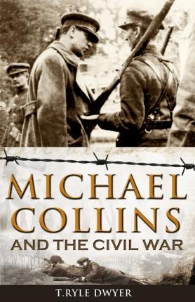 Michael Collins and the Civil War