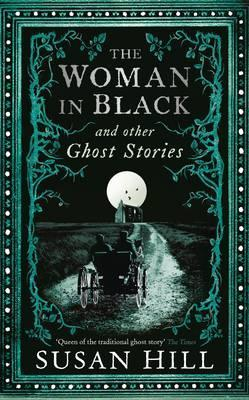 the woman in black and other ghost stories by susan hill