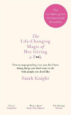 The Life-Changing Magic of Not Giving a F**k (Paperback)