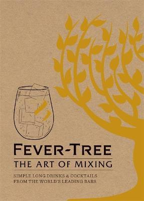 Fever Tree - The Art of Mixing (Hardback)