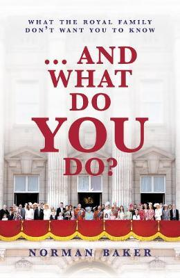 ...And What Do You Do? by Norman Baker