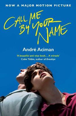 Call Me By Your Name (Tapa blanda)