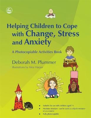 Helping Children to Cope with Change, Stress and Anxiety (Paperback)