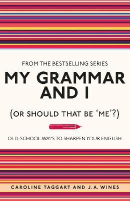 My Grammar and I (Or Should That Be 'Me'?) (Paperback)