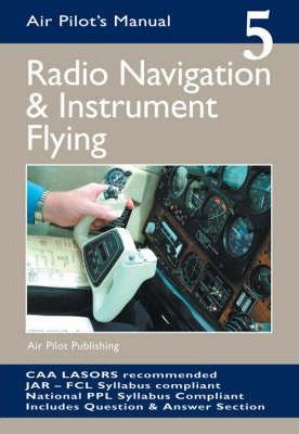 Radio Navigation and Instrument Flying: v. 5