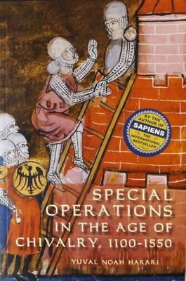 Special Operations in the Age of Chivalry, 1100-1550 (Paperback)