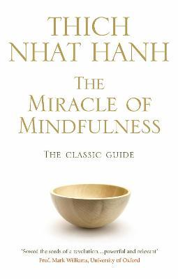 The Miracle Of Mindfulness (Mīkstie vāki)