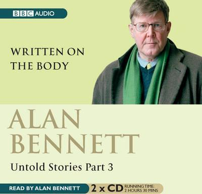 Alan Bennett, Untold Stories: Written on the Body Pt. 3