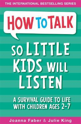How To Talk So Little Kids Will Listen (Paperback)