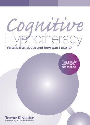 Cognitive Hypnotherapy: What's That About and How Can I Use it?