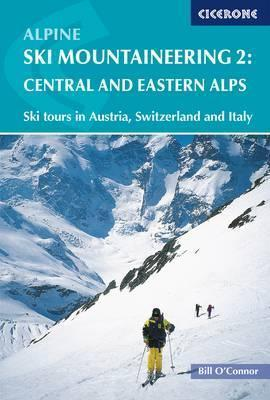 Alpine Ski Mountaineering: Central and Eastern Alps Volume 2