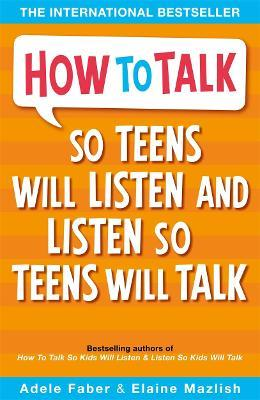 How to Talk so Teens will Listen & Listen so Teens will Talk (Βιβλία τσέπης)