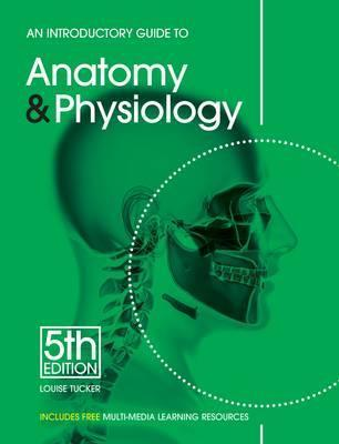 An Introductory Guide to Anatomy & Physiology (Paperback)