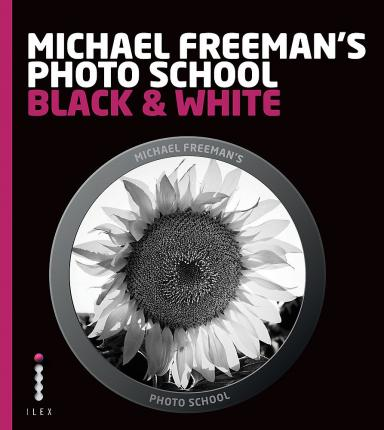 Michael Freeman's Photo School: Black & White
