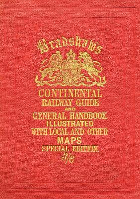 Bradshaw's Continental Railway Guide full edition (Cietie vāki)