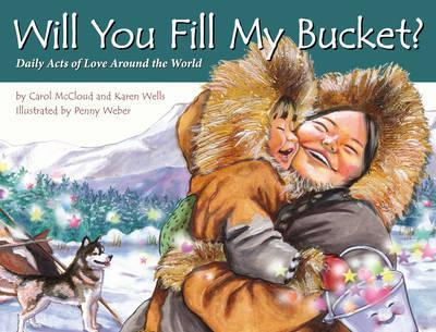 Will You Fill My Bucket? Daily Acts Of Love Around The World (Βιβλία με Σκληρό Εξώφυλλο)