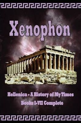 Hellenica - A History of My Times