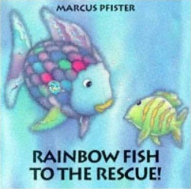 Rainbow fish to the rescue marcus pfister 9783314015748 for Rainbow fish to the rescue