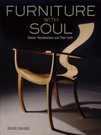 Furniture With Soul: Master Woodworkers And Their Craft (Hardback)