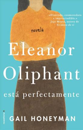 Eleanor Oliphant Esta Perfectamente (Твърди корици)