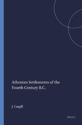 Athenian Settlements of the Fourth Century B.C.