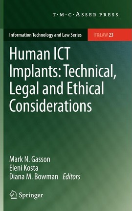 Human ICT Implants: Technical, Legal and Ethical Considerations (Hardback)