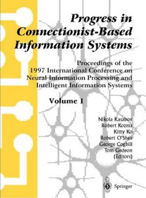 Progress in Conncetionist-Based Information Systems Volume 1