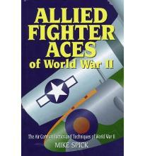 Allied Fighter Aces: The Air Combat Tactics and Techniques of World War II  H...