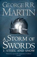 A Storm of Swords: Part 1 Steel and Snow (A Song of Ice and Fire, Book 3): Steel and Snow Pt. 1
