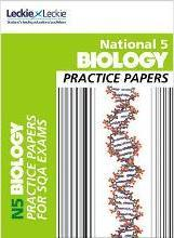 Practice Papers for SQA Exams: National 5 Biology Practice Exam Papers