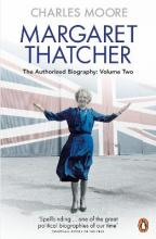 Margaret Thatcher: The Authorized Biography : Everything She Wants Volume Two