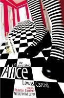 "The Annotated Alice: ""Alice's Adventures in Wonderland"" AND ""Through the Looking Glass"""