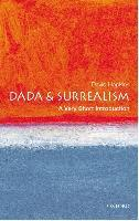 Dada and Surrealism: A Very Short Introduction