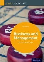 Business and Management Study Guide: Oxford Ib Diploma Programme