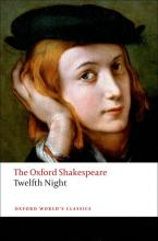 Twelfth Night, or What You Will: The Oxford Shakespeare