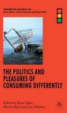 Politics and Pleasures of Consuming Differently