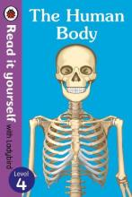The Human Body - Read it Yourself with Ladybird: Level 4