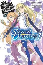 Is it Wrong to Try to Pick Up Girls in a Dungeon? On the Side: Sword Oratoria: Vol. 1
