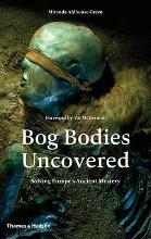 The Bog Bodies Uncovered