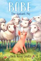 babe: the gallant pig by dick king-smith