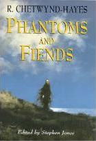 Phantoms and Fiends