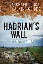 Hadrian's Wall: An Archaeological Walking Guide