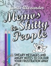 Memos to Shitty People: A Delightful & Vulgar Adult Coloring Book: 2