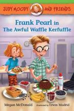Judy Moody and Friends: Frank Pearl in the Awful Waffle Kerfuffle