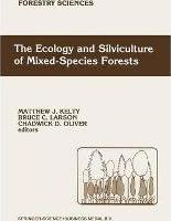Ecology and Silviculture of Mixed-Species Forests