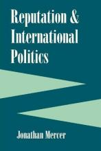 Reputation and International Politics