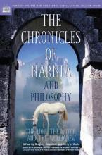 "The ""Chronicles of Narnia"" and Philosophy"