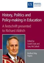 History, Politics and Policy-making in Education