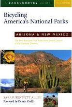 Bicycling America's National Parks: Arizona and New Mexico
