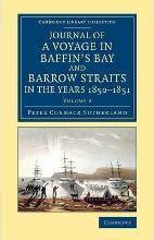 Journal of a Voyage in Baffin's Bay and Barrow Straits in the Years 1850-1851: Volume 2